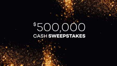 500k Cash Sweepstakes