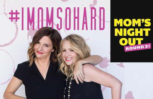 #IMOMSOHARD: Mom's Night Out Round 2 comes to The Theater.