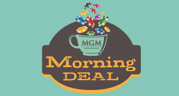 Join us at MGM Springfield Table Games on select mornings for lower prices.