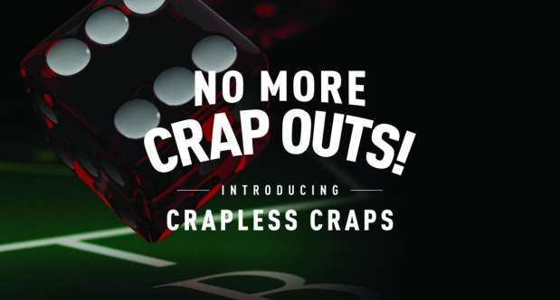 Introducing Crapless Craps.