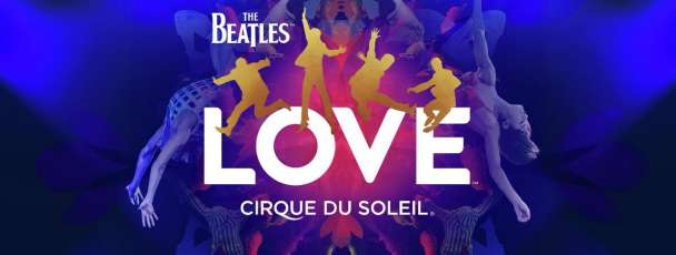 LOVE, Cirque du Soleil's interpretation of their legacy, has changed entertainment.